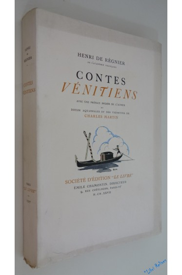Contes vénitiens. Avec une préface inédite de l'auteur et douze aquarelles et des vignettes de Charles Martin