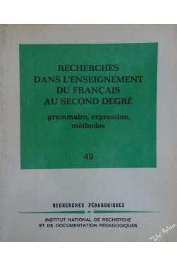 RECHERCHES DANS L'ENSEIGNEMENT DU FRANCAIS AU SECOND DEGRE - N°49 - GRAMMAIRE...
