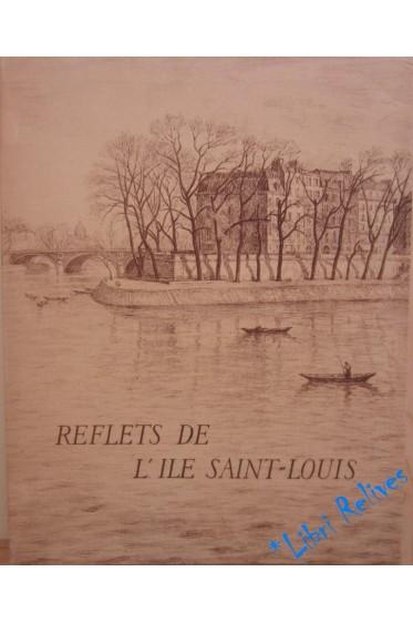 Reflets De L'Ile Saint-Louis avec les lithographies de Robert Santernes