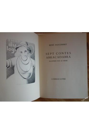 René Fauconnet. Sept contes abracadabra. Illustrés par le même.