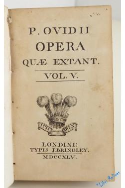 P. Ovidii Opera Quae Extant. Tome 5 Seul : Contient: Amorum, Artis Amatoriae, Remediorum Amoris.
