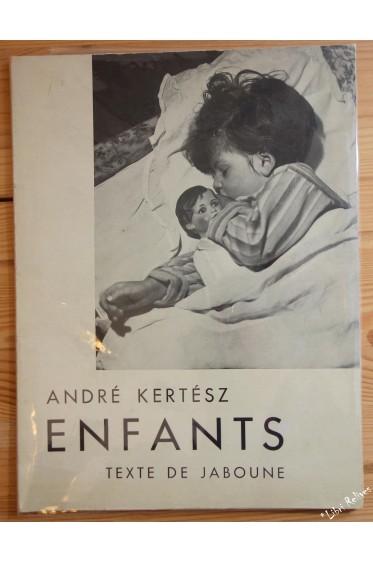 60 photographies d' ENFANTS par André KERTESZ. Texte de JABOUNE