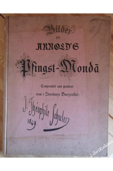 Bilder zue Arnold's Pfingst-Mondà. Componiert unn grawiert vome Strosburjer Burrjersfind.