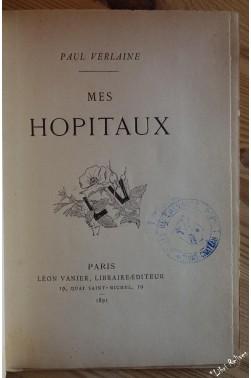Paul Verlaine - Mes HOPITAUX. Edition Originale, Léon Vanier 1891