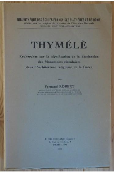Thymélè. Recherches sur la signification et la destination des Monuments circulaires dans l'Architecture religieuse de la Grèce