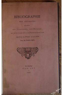 Bibliographie des ouvrages relatifs aux pèlerinages, aux miracles, au spiritisme et à la prestidigitation
