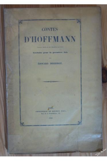 Contes d'Hoffmann. EDITION ORIGINALE. traduits pour la première fois par Edouard Degeorge.