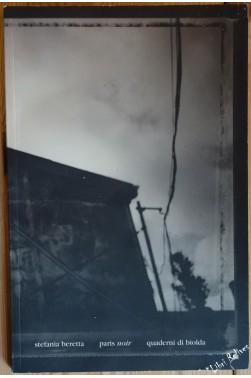 Stefania Beretta. Paris noir. Quaderni di biolda.
