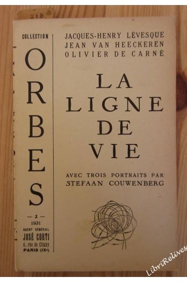 La ligne de vie. EO avec EAS à Bernanos. coll Orbes n° 2. Avec 3 portraits de S. Couwenberg.