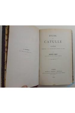 Étude sur Catulle, thèse présentée à la Faculté des Lettres de Paris