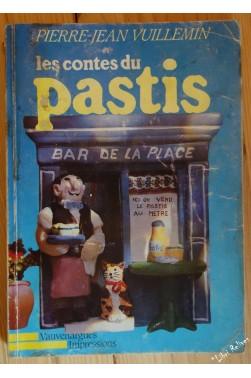 les contes du pastis (histoires vecues dans les villages de la provence d'auj...