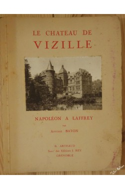 Le château de Vizille - Napoléon à Laffrey [Broché]