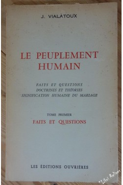 Le peuplement humain - tome I : faits et questions. [Broché]