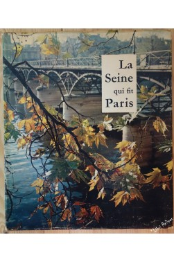 La seine qui fit paris. photographies de arielli