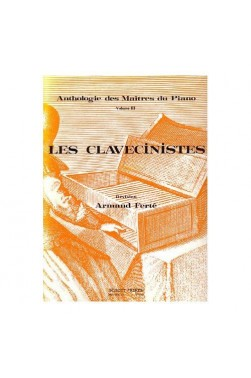 ANTHOLOGIE DES MAITRES DU PIANO - VOLUME III : LES CLAVECINISTES * VOLUME II ...