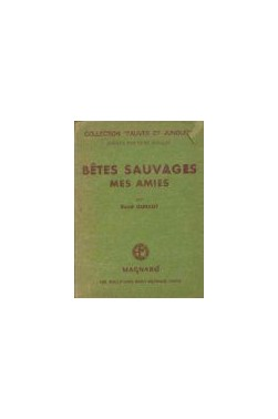 Betes sauvages, mes amies [Reliure inconnue]