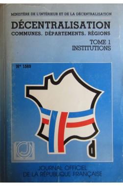 Décentralisation, communes, départements, régions (Journal officiel de la Rép...