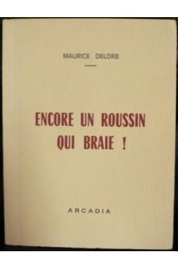 Encore Un Roussin Qui Braie !