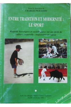 Entre tradition et modernité, le sport : Actes du Colloque Sport culture trad...