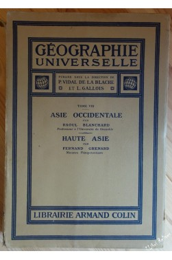 Géographie universelle tome VIII - asie occidentale haute asie